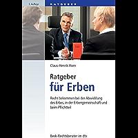 Ratgeber für Erben: Recht bekommen bei der Abwicklung des Erbes, in der Erbengemeinschaft und beim Pflichtteil (Beck-Rechtsberater im dtv 50787) (German Edition)