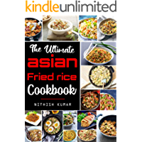 The Ultimate Asian FRIED RICE Cookbook: Flavorful Tasty FRIED RICE Recipes