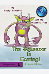The Squeezor is Coming! Dyslexic Edition: Dyslexic Font Hardcover