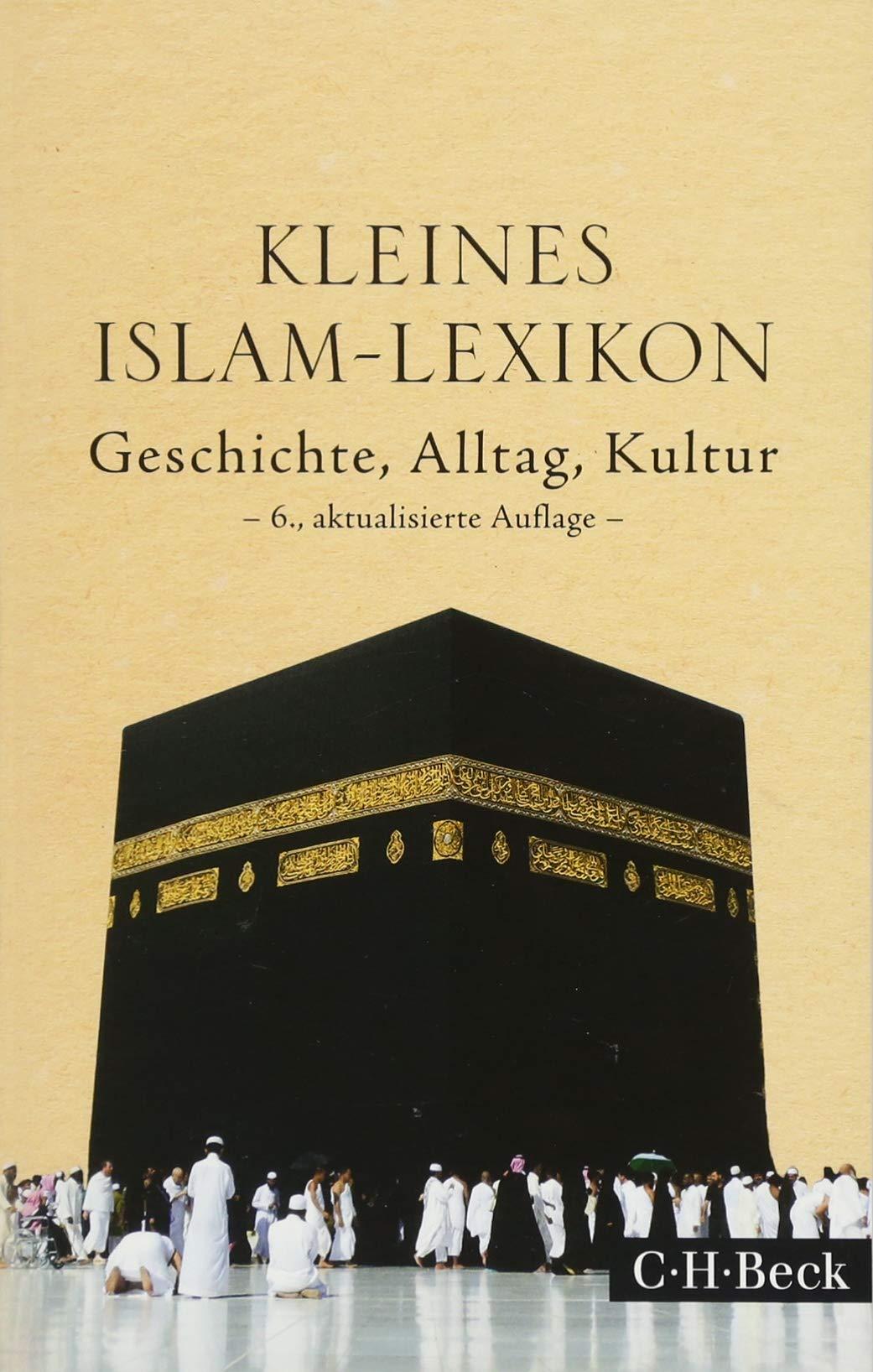 Kleines Islam-Lexikon: Geschichte, Alltag, Kultur Taschenbuch – 15. Februar 2018 Ralf Elger Friederike Stolleis C.H.Beck 3406705952