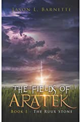 The Fields of Aratek: Book 1 - The Ruux Stone Kindle Edition