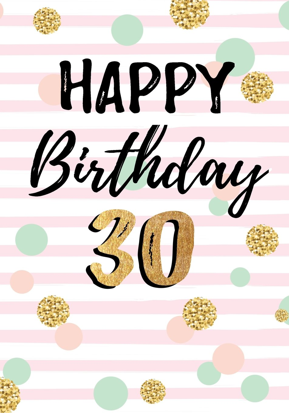 Happy Birthday 30: Birthday Books For Women, Birthday Journal Notebook For 30 Year Old For Journaling & Doodling, 7 x 10, (Birthday Keepsake Book) Paperback – June 7, 2017 Dartan Creations 1547205318 Blank Books/Journals Non-Classifiable