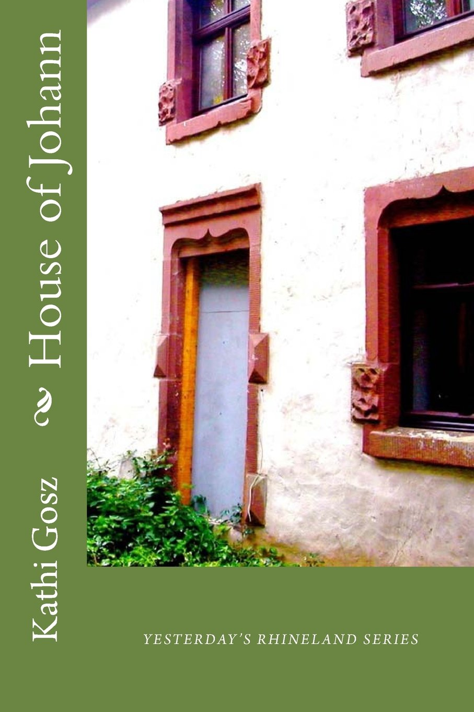 House of Johann (Yesterday's Rhineland) (Volume 1) PDF