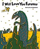 I Will Love You Forever (Tyrannosaurus Series)
