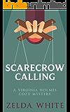 Scarecrow Calling (A Virginia Holmes Cozy Mystery Book 5)