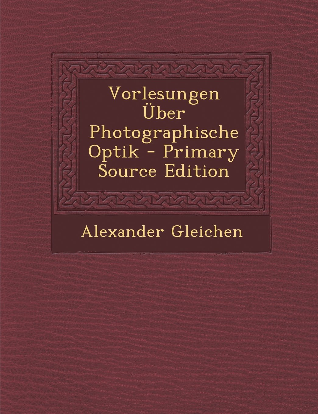 Read Online Vorlesungen Uber Photographische Optik (German Edition) ebook