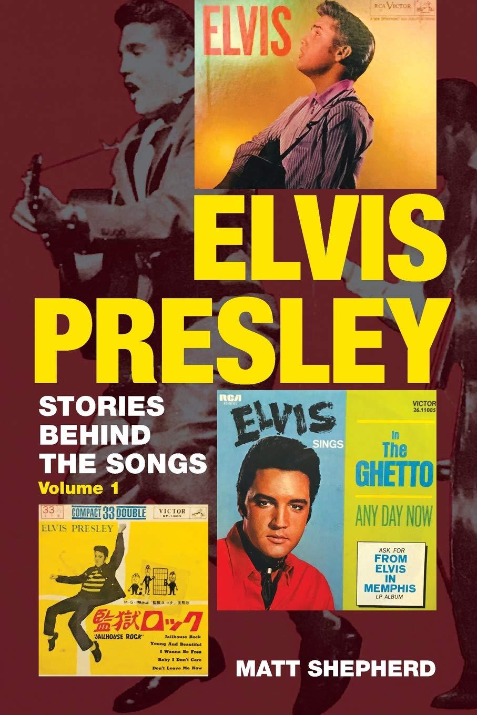 Elvis Presley: Stories Behind the Songs (Volume 1): Amazon.es ...