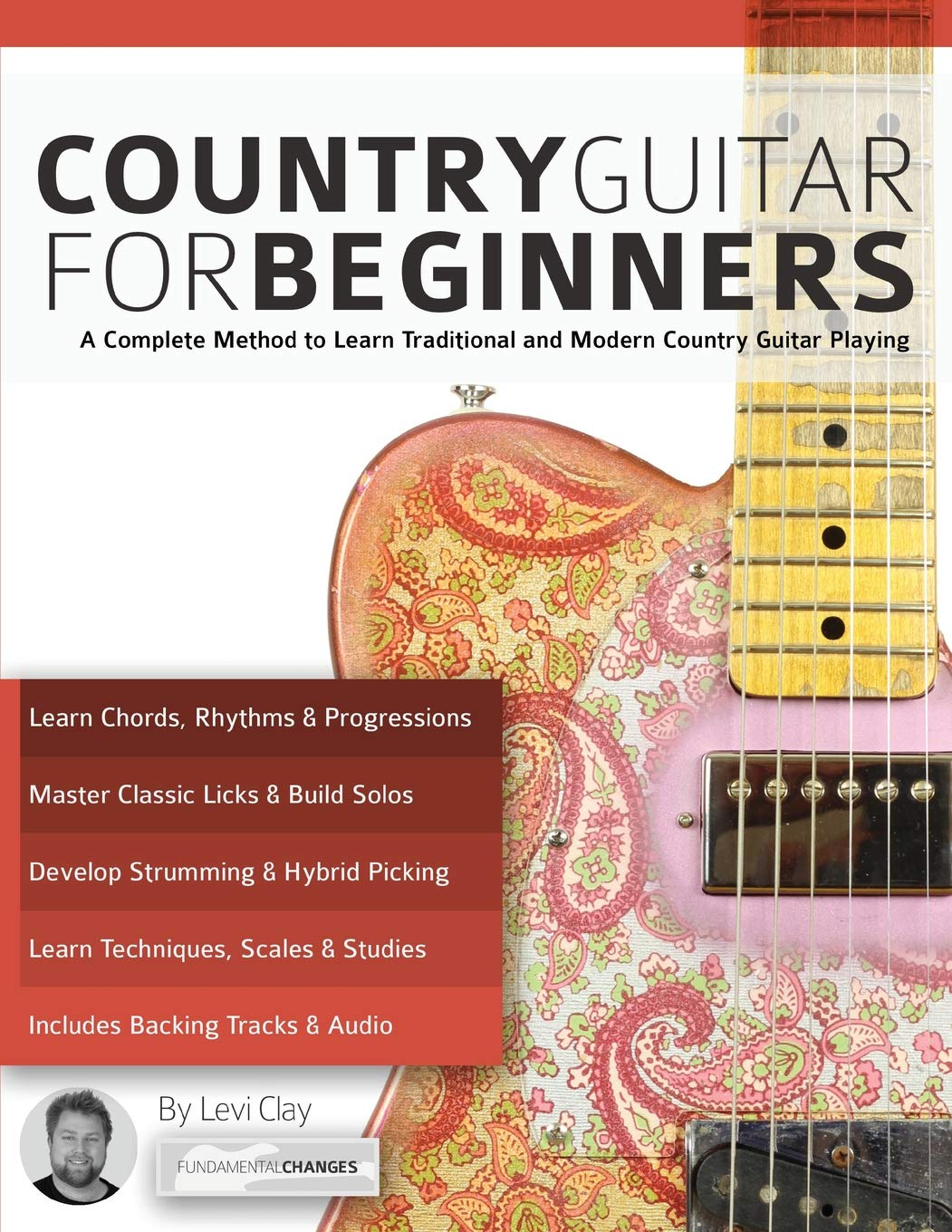 Country Guitar For Beginners  A Complete Method To Learn Traditional And Modern Country Guitar Playing  Play Country Guitar Band 1