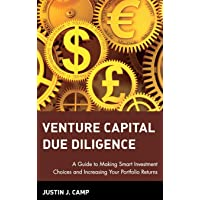 Venture Capital Due Diligence: A Guide to Making Smart Investment Choices and Increasing Your Portfolio Returns: 102