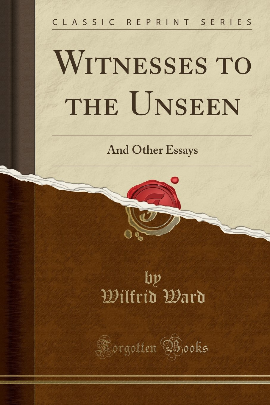 Witnesses to the Unseen: And Other Essays (Classic Reprint) pdf epub