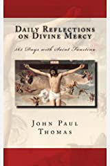 Daily Reflections on Divine Mercy: 365 Days with Saint Faustina Kindle Edition