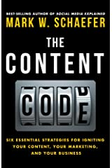 The Content Code: Six essential strategies to ignite your content, your marketing, and your business Kindle Edition