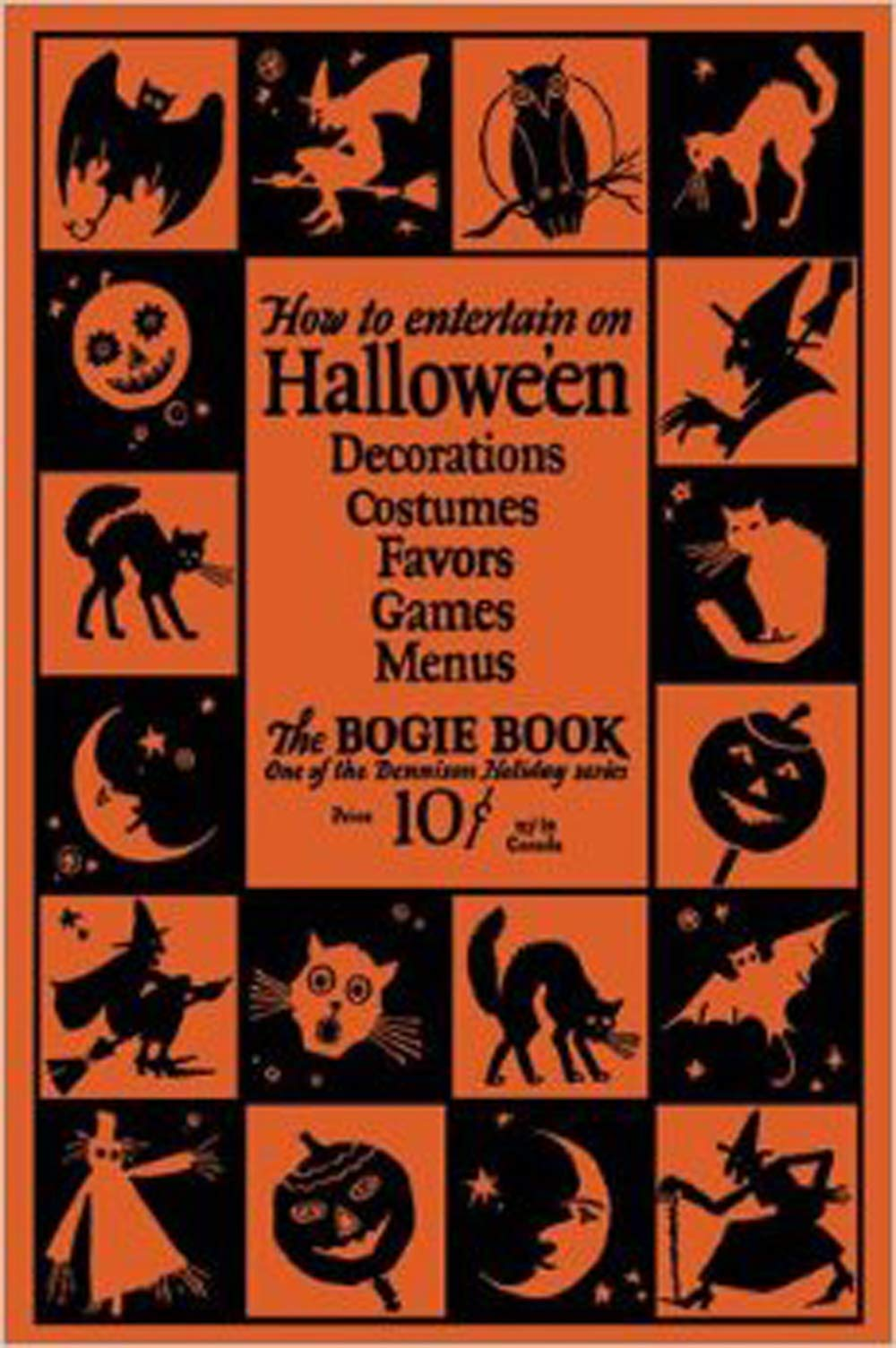 Dennison's Bogie Book -- A 1926 Guide for Vintage Decorating and  Entertaining at Halloween (14th Edition): Dennison Manufacturing Co.:  9781936049615: Amazon.com: Books