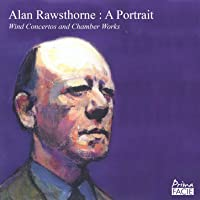 Rawsthorne: A Portrait (Wind Concertos and Chamber Works)