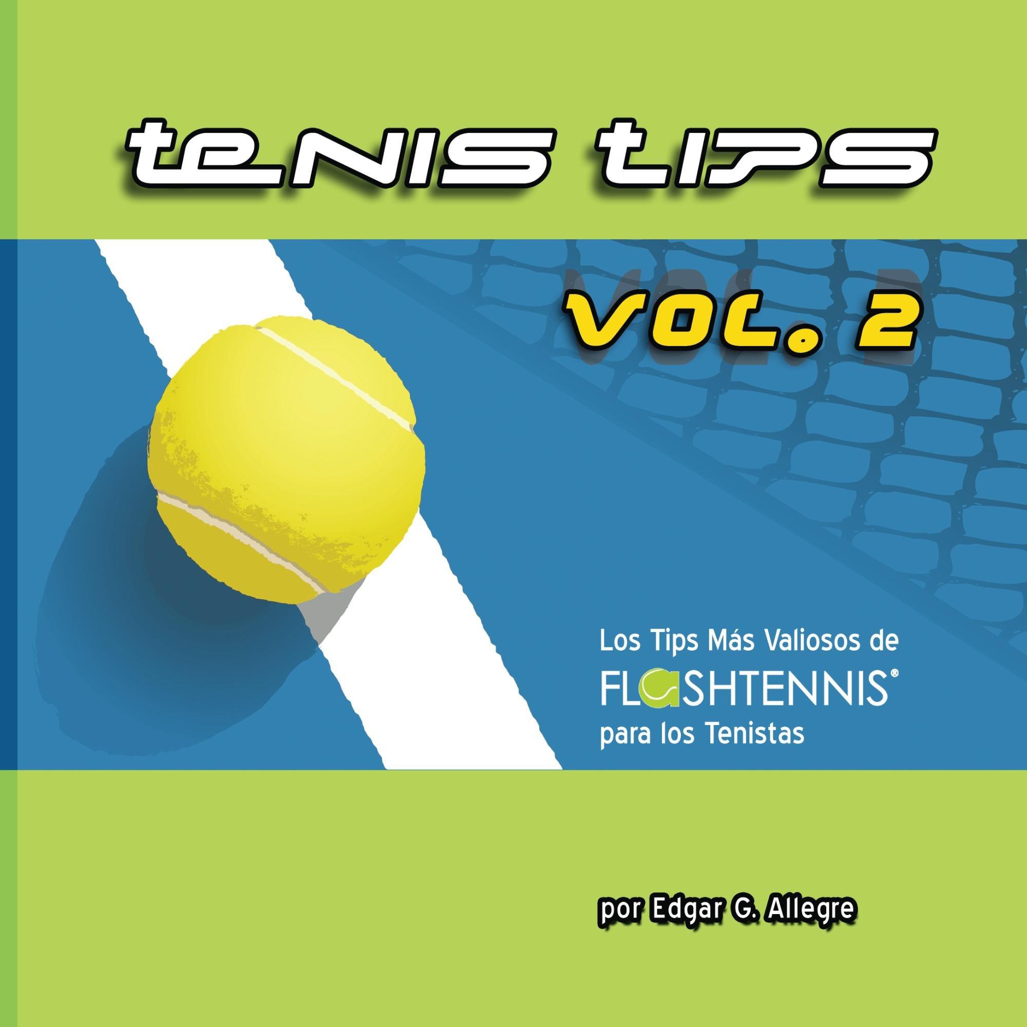 Tenis Tips Vol. 2: Los mejores TIPS de tenis de Flashtennis