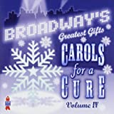 Broadway's Greatest Gifts: Carols for a Cure, Vol. 4