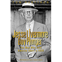 Jesse Livermore - Boy Plunger: The Man Who Sold America Short in 1929 (English Edition)