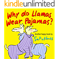 Why do Llamas Wear Pajamas? (Silly Rhyming Bedtime Story/Children's Picture Book About Following Your Heart)