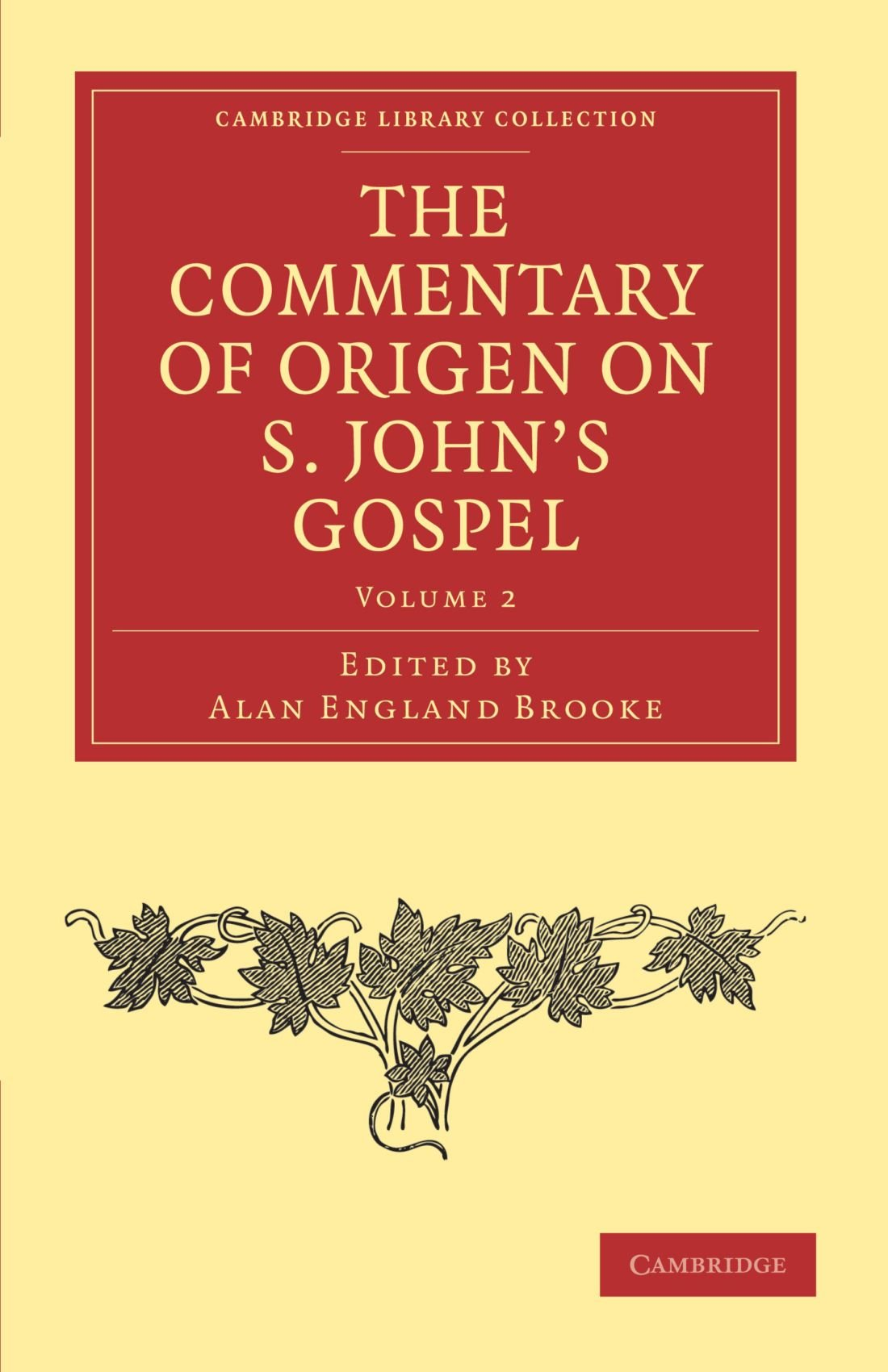 Download The Commentary of Origen on S. John's Gospel (Cambridge Library Collection - Religion) (Volume 2) ebook