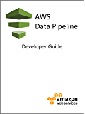 AWS Data Pipeline Developer Guide (English Edition)