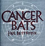 Hail Destroyer by Cancer Bats (2008-04-22)