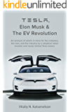Tesla, Elon Musk and the EV Revolution: An in-depth analysis of what's in store for the company, the man, and the…