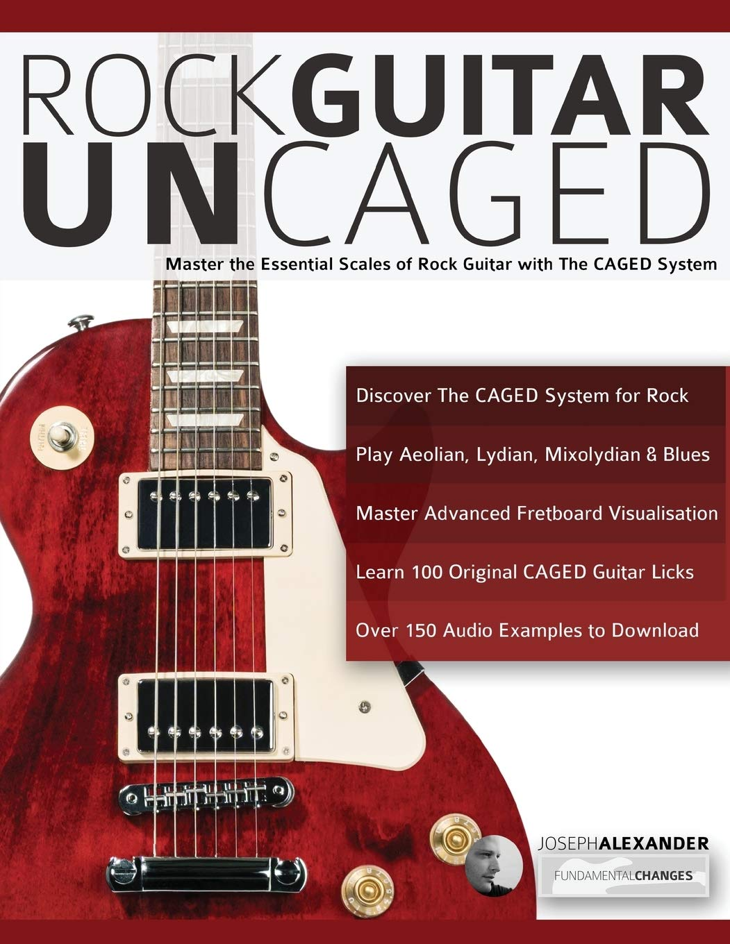Rock guitar UnCAGED: Master the essential scales of rock with The ...