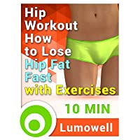 Hip Workout: How to Lose Hip Fat Fast with Exercises