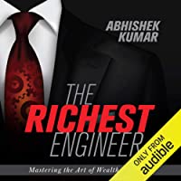The Richest Engineer: Mastering the Art of Wealth Creation