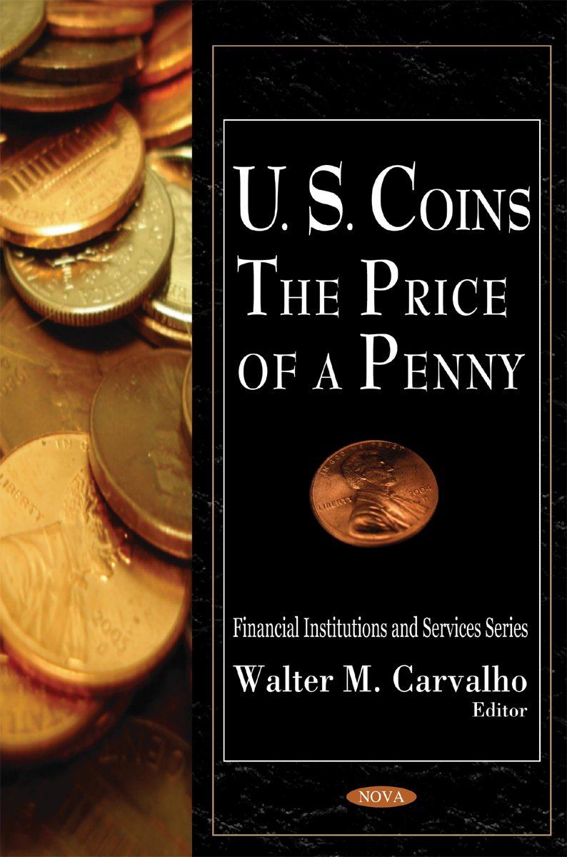 Download U.s. Coins: The Price of a Penny (Financial Institutions and Services) pdf epub