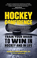 Hockey Confidence: Train Your Brain To Win In