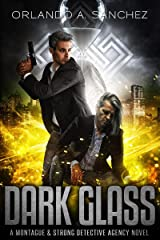 Dark Glass: A Montague & Strong Detective Novel (Montague & Strong Case Files Book 11) Kindle Edition