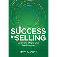 Success in Selling: Developing a World-Class Sales Ecosystem