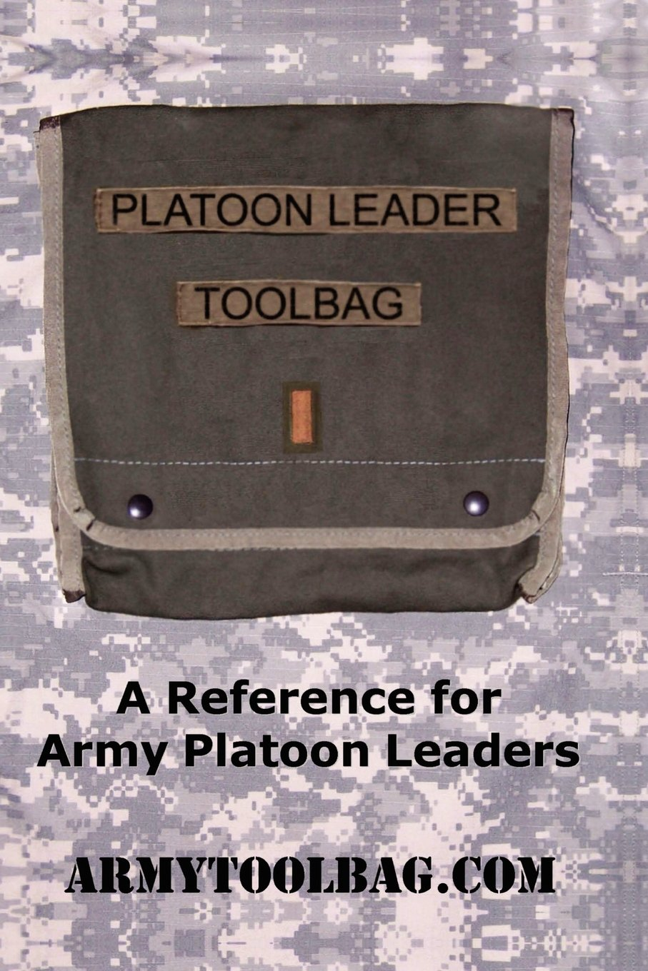 Platoon Leader Toolbag: A Reference for Army Platoon Leaders ebook