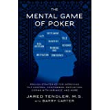 The Mental Game of Poker: Proven Strategies for Improving Tilt Control, Confidence, Motivation, Coping with Variance, and Mor