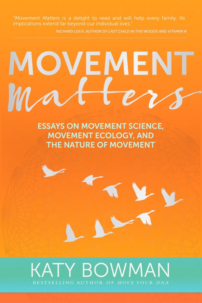 movement matters essays on movement science movement ecology movement matters essays on movement science movement ecology and the nature of movement katy bowman 9781943370030 com books