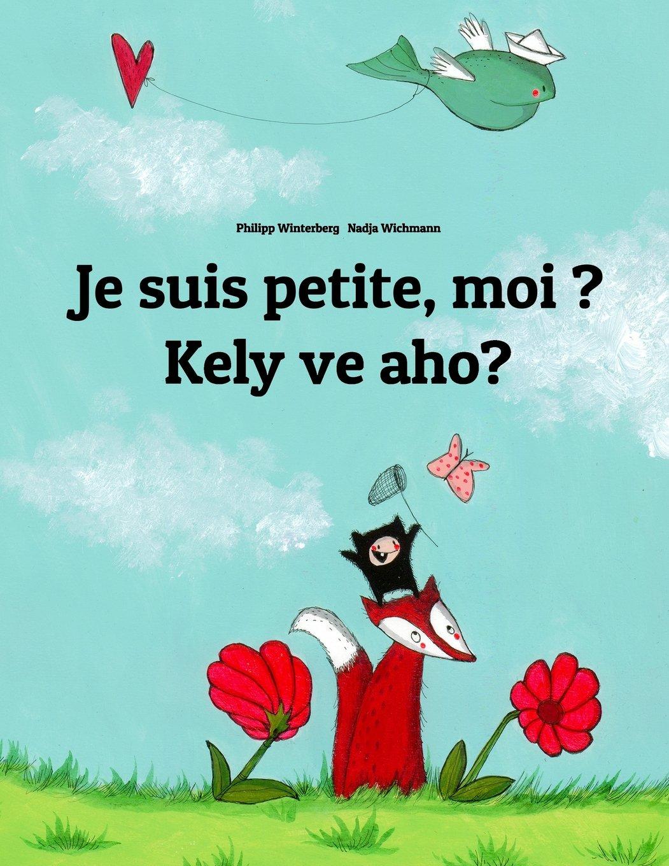 Je suis petite, moi ? Kely ve aho?: Un livre d'images pour les enfants (Edition bilingue français-malgache) (French and Malayalam Edition)
