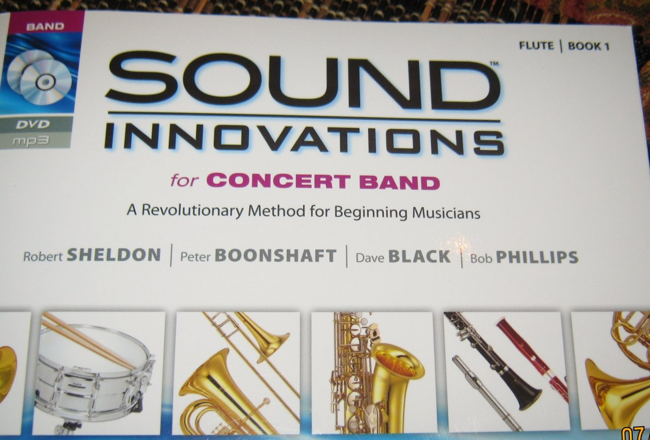 Sound Innovations for Concert Band, Bk 1: A Revolutionary Method for Beginning  Musicians (Flute) (Book, CD & DVD) by Sheldon, Robert, Boonshaft, Peter, ...