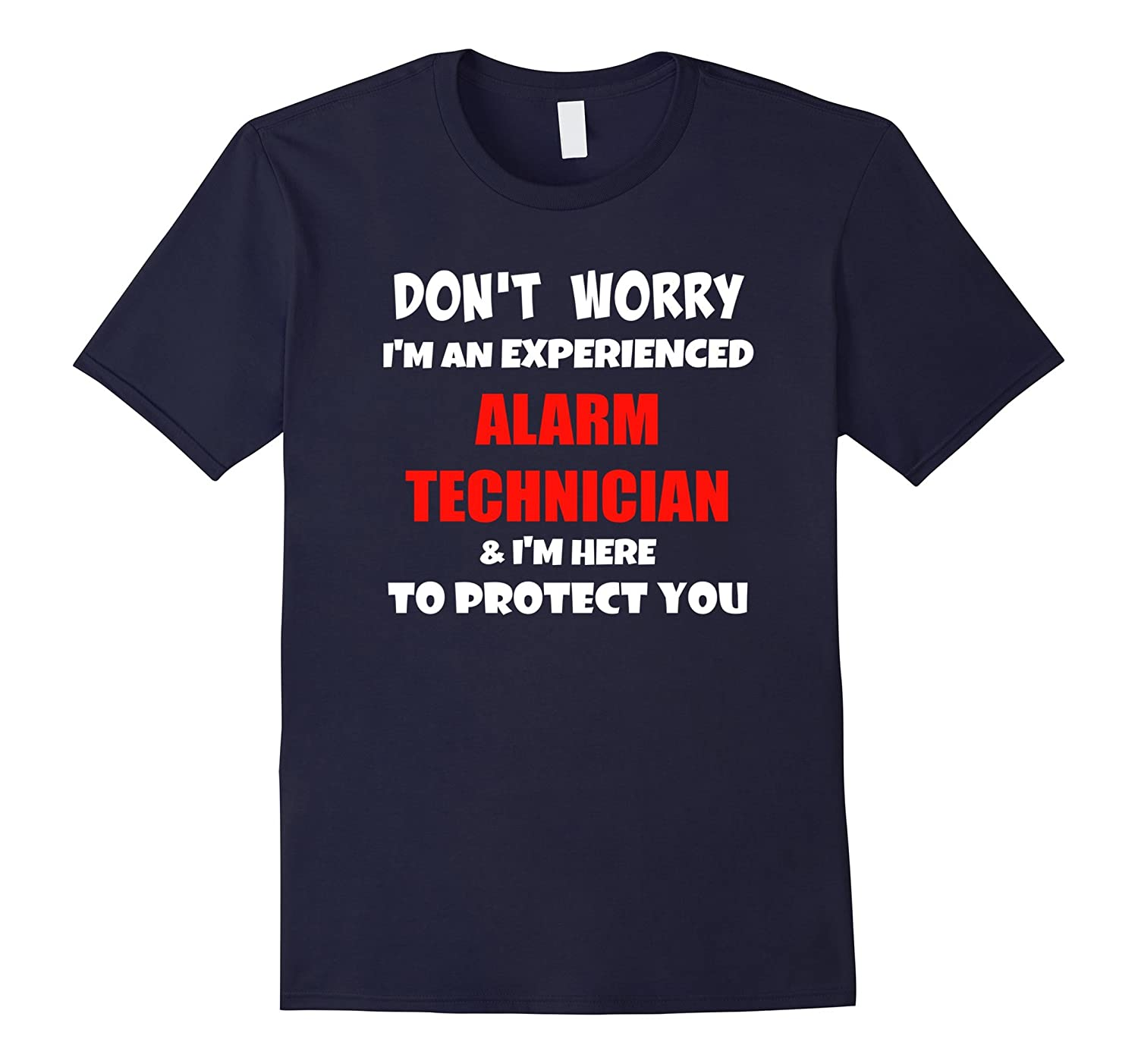 Alarm Technician Here To Protect- Funny Security T-Shirt-TH