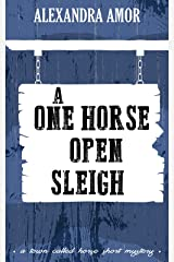 A One Horse Open Sleigh (A Town Called Horse Short Mystery Book 4) Kindle Edition