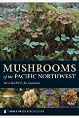 Mushrooms of the Pacific Northwest (A Timber Press Field Guide) Kindle Edition