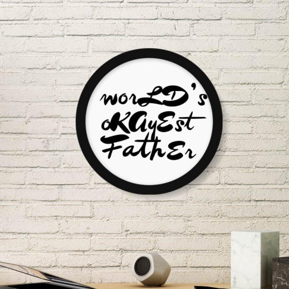 DIYthinker Padre Festival del Mundo Okayest Cita Ronda Imagen Imprime Marco de Arte de Pinturas de Gran Pared del hogar de la Etiqueta del Regalo Negro