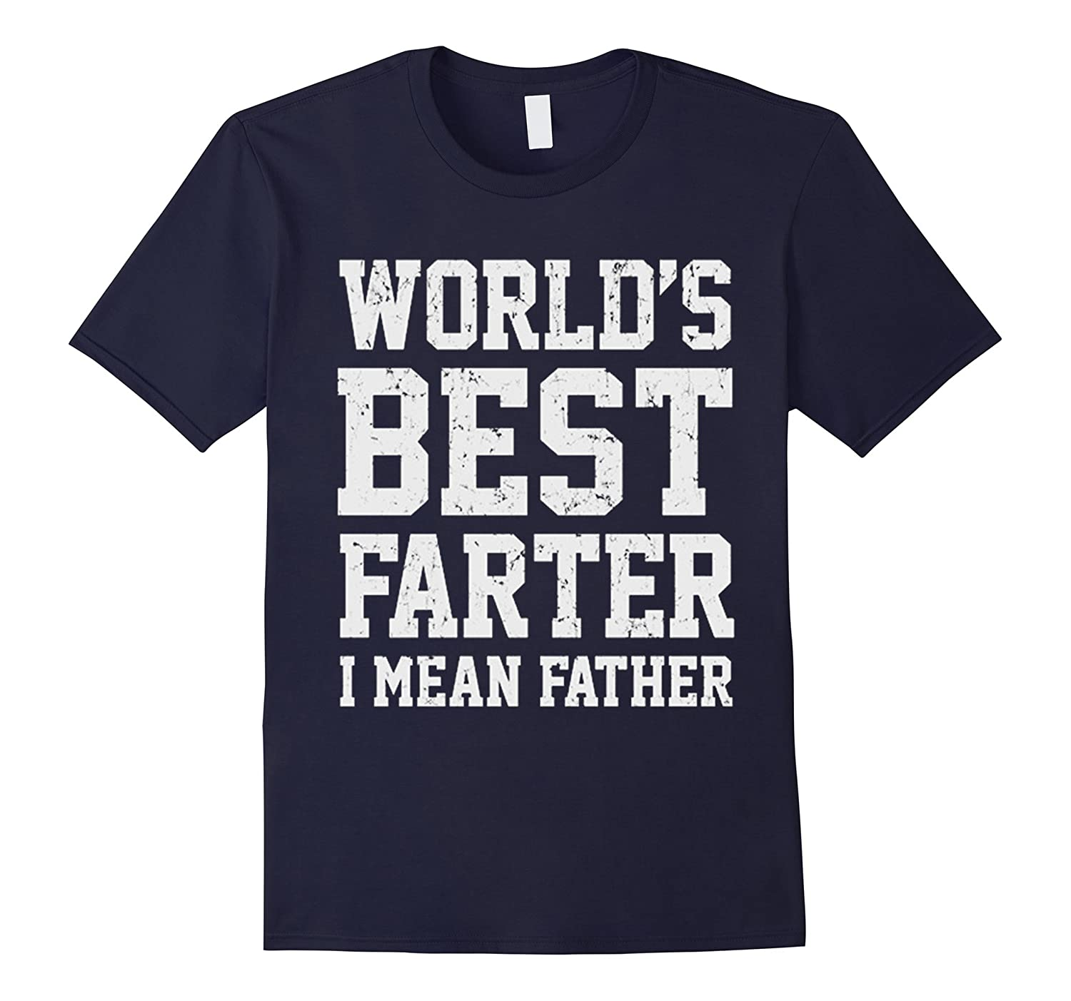 Funny Fathers Day Gift For Dads - Worlds Best Farter I Mea-TH