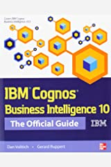 IBM Cognos Business Intelligence 10: The Official Guide Paperback