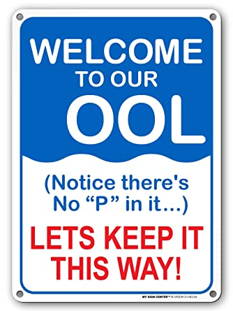 Welcome to Our OOL, Do Not Pee in Pool Sign, Swimming Pool Rules Signs -  10\