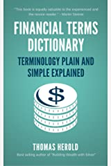 Financial Terms Dictionary - Terminology Plain and Simple Explained Kindle Edition