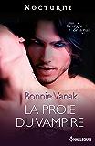 La proie du vampire : Série Le règne de la nuit, nº 1
