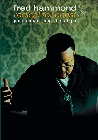 Amazon Purpose By Design Fred Hammond Radical For Christ