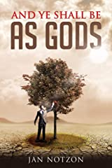 And Ye Shall Be as Gods Paperback