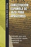 CONSTITUCIÓN ESPAÑOLA DE 1978 PARA OPOSITORES: Ordenada para una memorización rápida respetando su literalidad…